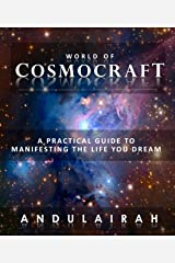 Cosmocraft: The Practical Guide To Manifesting The Life You Dream Kindle Edition