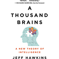 A Thousand Brains: A New Theory of Intelligence (English Edition)