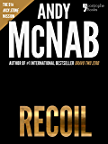 Recoil (Nick Stone Book 9): Andy McNab's best-selling series of Nick Stone thrillers - now available in the US, with bonus material