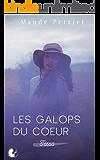 Les galops du coeur: Une femme, un destin - Tessa (French Edition)