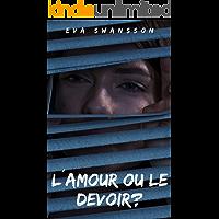 L'amour ou le devoir? (French Edition)