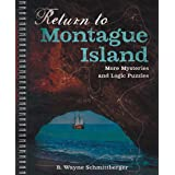 Return to Montague Island: More Mysteries and Logic Puzzles (Volume 2) (Montague Island Mysteries)