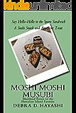 Moshi Moshi Musubi: Say HELLO-HELLO to the SPAM Sandwich - Mainland Twists to the Hawaiian Island Favorite