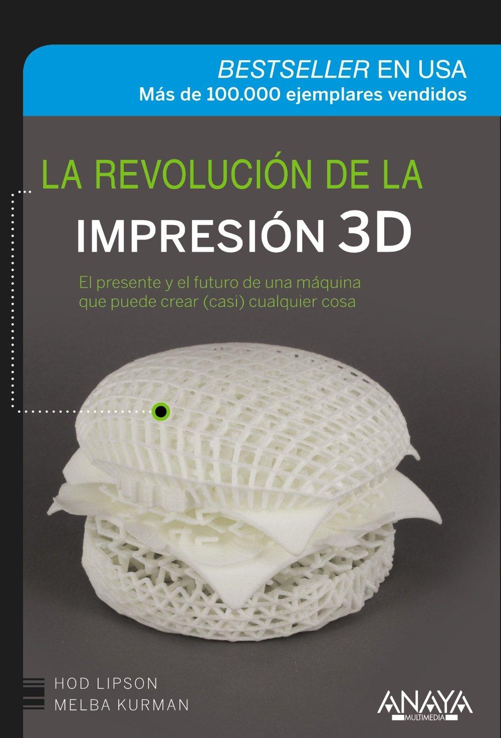 La revolución de la impresión 3D (Títulos Especiales): Amazon.es ...