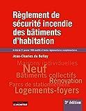 Règlement de sécurité incendie des bâtiments d'habitation: Arrêté du 31 janvier 1986 modifié et textes réglementaires complémentaires