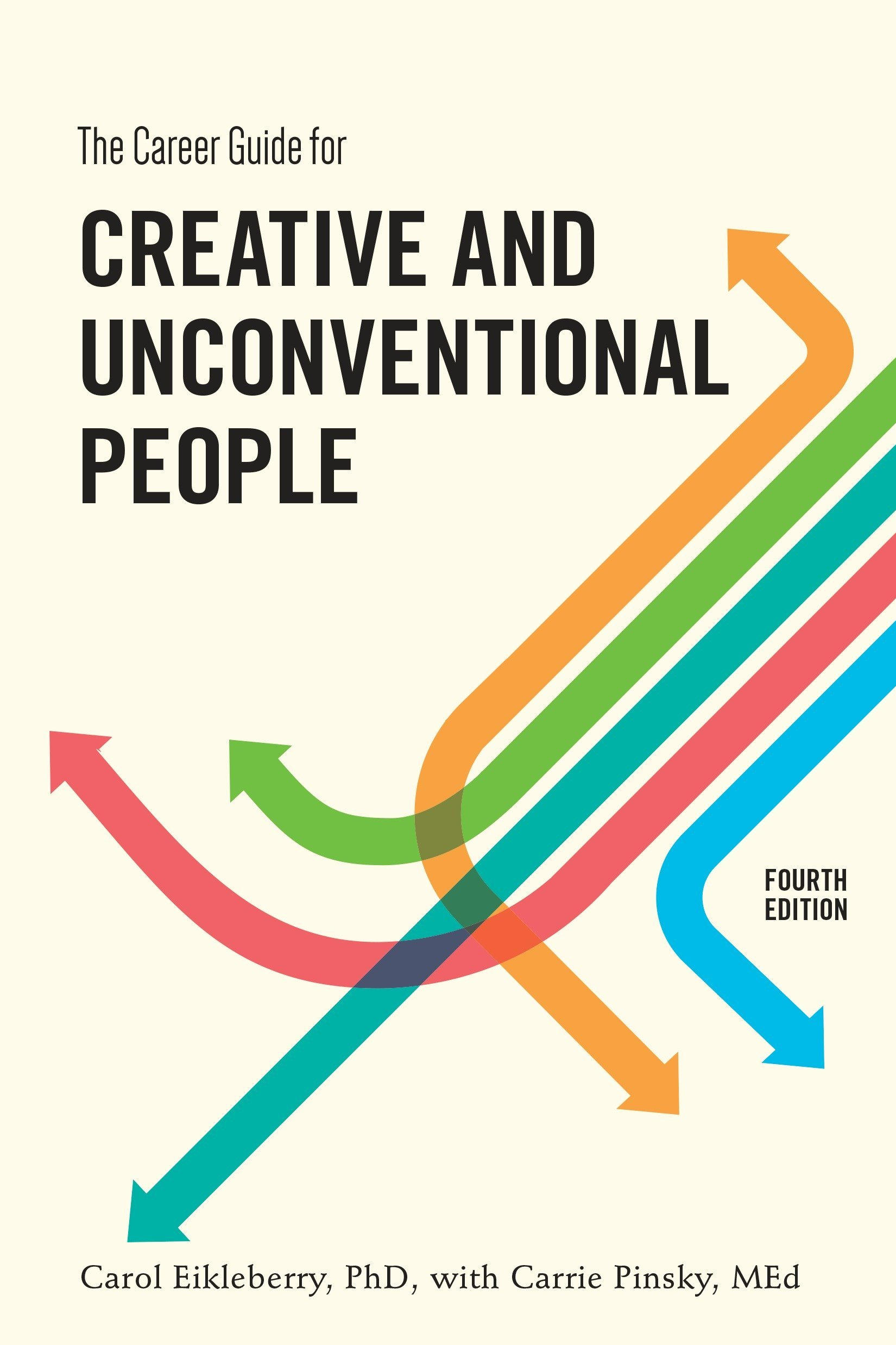 The Career Guide for Creative and Unconventional People, Fourth ...