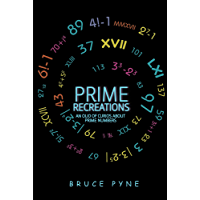 Prime Recreations: An Olio of Curios about Prime Numbers