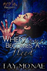 When Love Becomes A Need Paperback