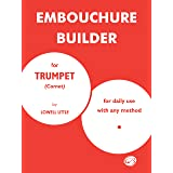 The Embouchure Builder (TROMPETTE)
