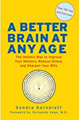 A Better Brain at Any Age: The Holistic Way to Improve Your Memory, Reduce Stress, and Sharpen Your Wits Kindle Edition