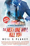 The Next One Will Kill You: An Angus Green Novel (Angus Green Series)