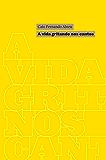 A vida gritando nos cantos: Crônicas inéditas em livro (1986-1996)