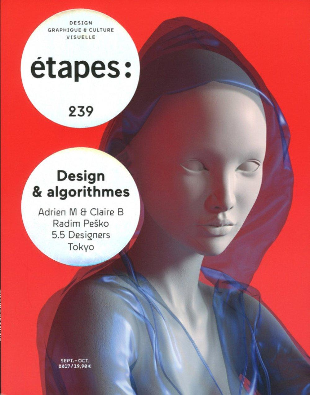 Etapes - numéro 239 Design & algorithmes Broché – 21 septembre 2017 Collectif B071DKB7F8 Arts graphiques (dessin estampes