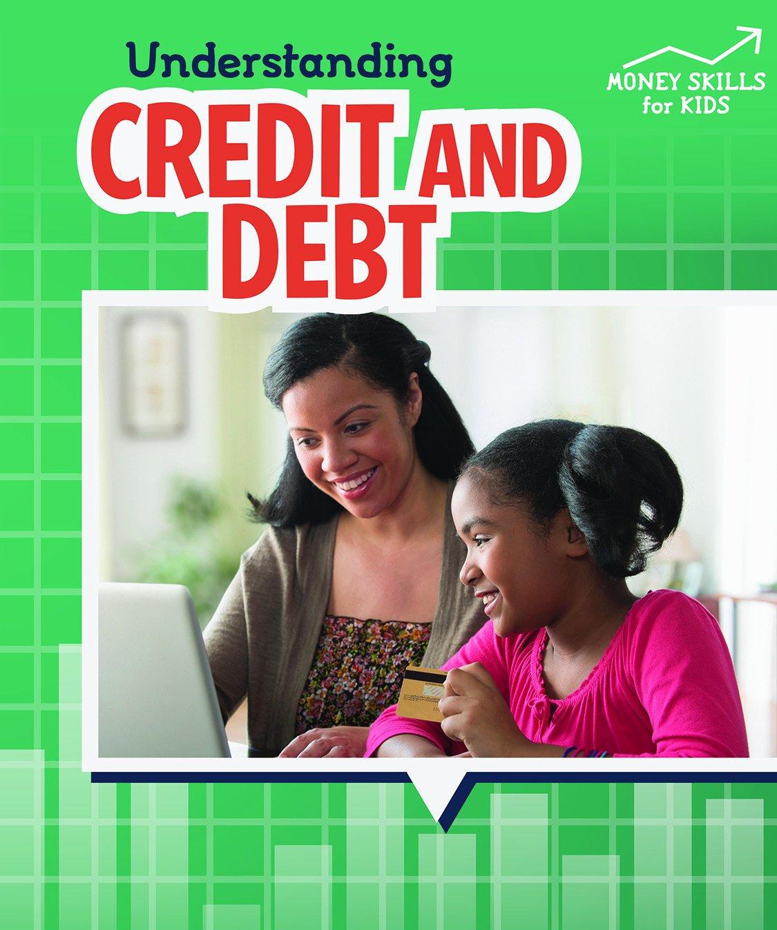 Understanding Credit and Debt (Money Skills for Kids)