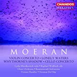 Moeran: Violin Concerto; Lonely Waters; Whythorne's Shadow; Cello Concerto