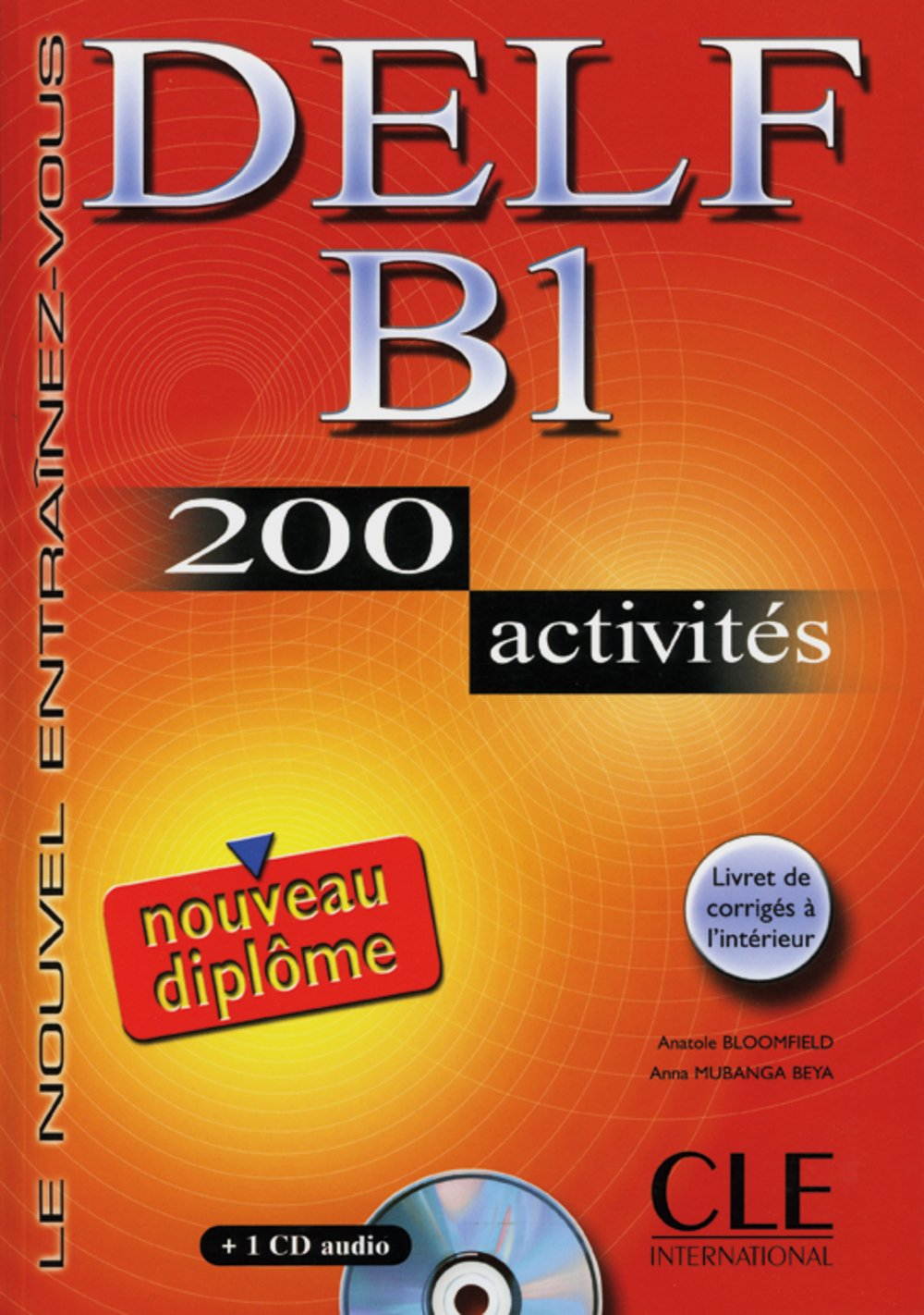 DELF B1: 200 activités. Livre + corrigés + CD audio