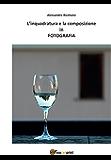L'inquadratura e la composizione in fotografia