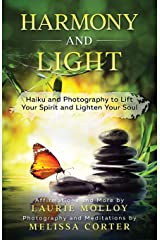 Harmony and Light: Haiku and Photography to Lift Your Spirit and Lighten Your Soul Paperback