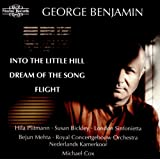 George Benjamin: Into the Little Hill, Flight & Dream of the Song