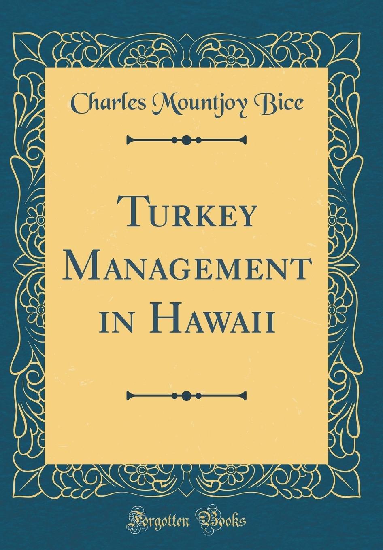 Download Turkey Management in Hawaii (Classic Reprint) PDF