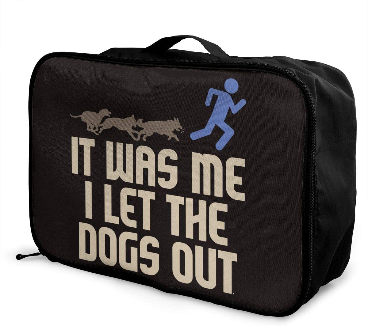 It Was Me I Let The Dogs Out Carry Lightweight Large Capacity Portable Hiking Luggage Trolley Bag