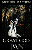 The Great God Pan and Other Horror Stories: Horror Stories Collection