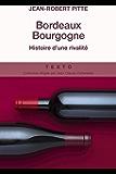 Bordeaux Bourgogne: Histoire d'une rivalité