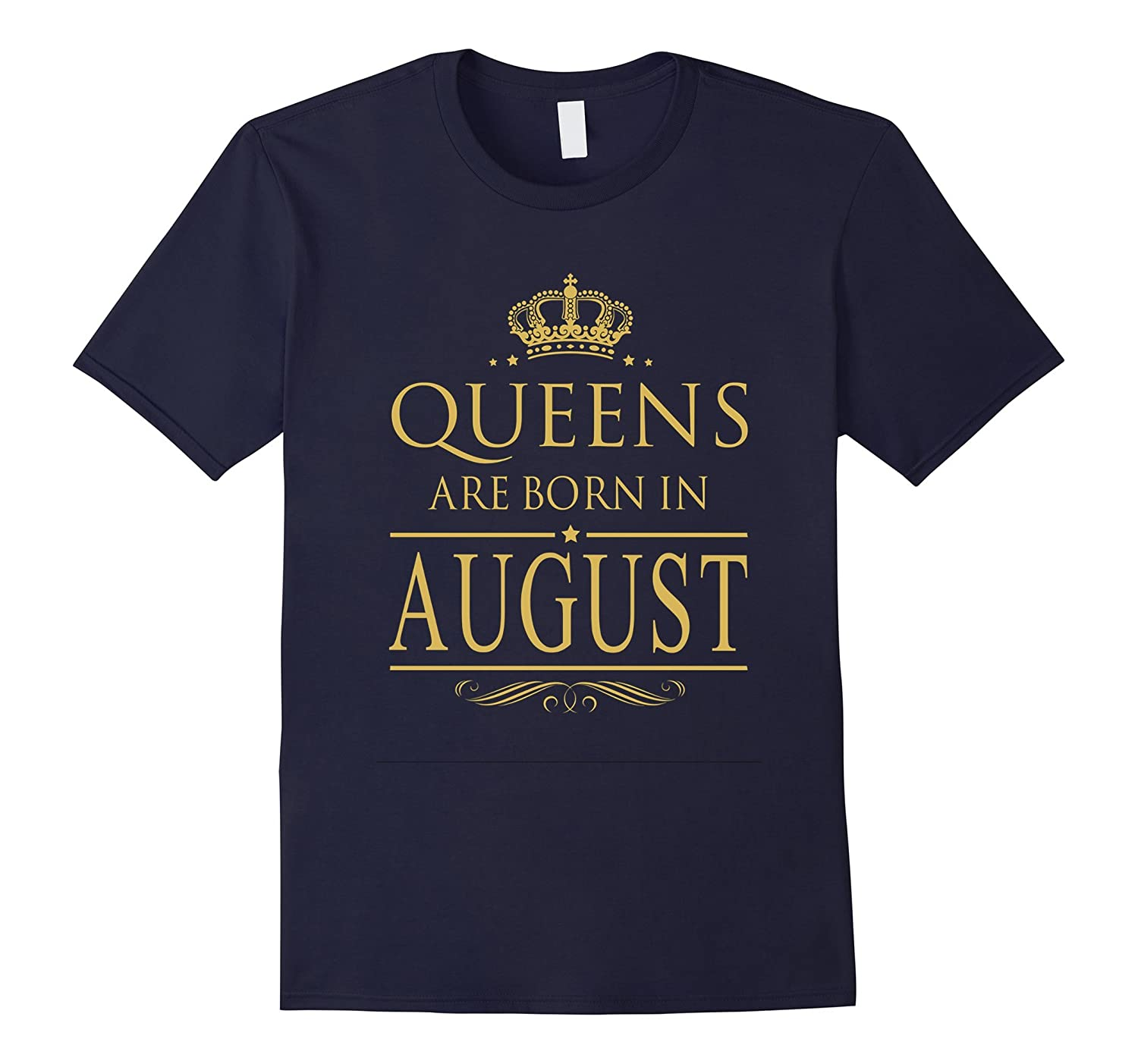 BIRTHDAY GIRL GIFT, QUEENS ARE BORN IN AUGUST T-Shirt-TH
