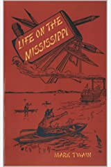 Life On The Mississippi Annotated Kindle Edition