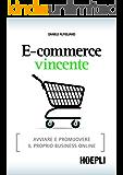 E-commerce vincente: Strategie e idee per fare business online (Internet e Web Design)