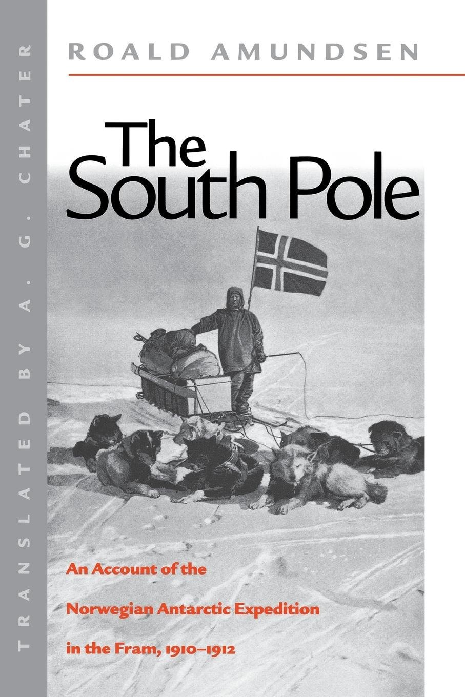The South Pole: An Account of the Norwegian Antarctic Expedition in the Fram, 1910-1912 pdf epub