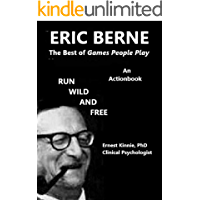 ERIC BERNE   the best of Games People Play: psychology, life, temperament, self regulation, assertive, betterment, individuality