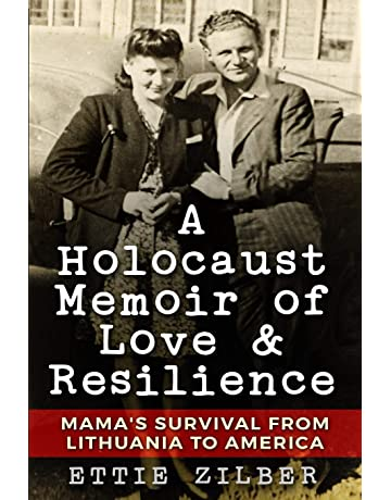 A Holocaust Memoir of Love & Resilience: Mamas Survival from Lithuania to America