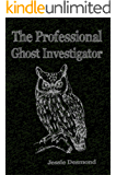 The Professional Ghost Investigator