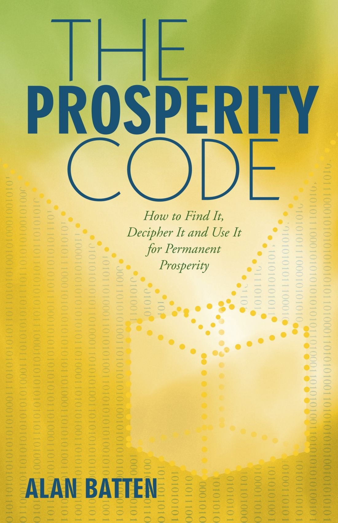 The Prosperity Code: How to Find It, Decipher It and Use It For Permanent  Prosperity: Alan Batten: 9781452552675: Amazon.com: Books