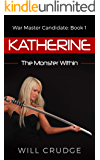 Katherine: The Monster Within (War Master Candidate Book 1)