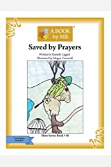 Saved by Prayers (A BOOK by ME) Paperback