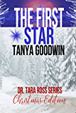The First Star- Dr. Tara Ross Series Christmas Edition (Dr. Tara Ross Christmas Edition)