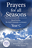 Prayers for All Seasons (Year C): Based on the Revised Common Lectionary Year C