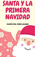 Santa Y La Primera Navidad: Cuento