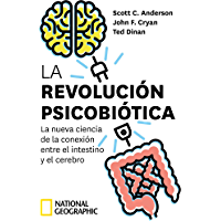 La revolución psicobiótica (NATGEO CIENCIAS)