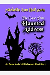 The Case of the Haunted Address, An Aggie Underhill Halloween Short Story (A quirky, comical adventure) (An Aggie Underhill Mystery Book 9) Kindle Edition
