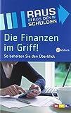 Die Finanzen im Griff! So behalten Sie den Überblick. Das Buch zur TV-Sendung 'Raus aus den Schulden'