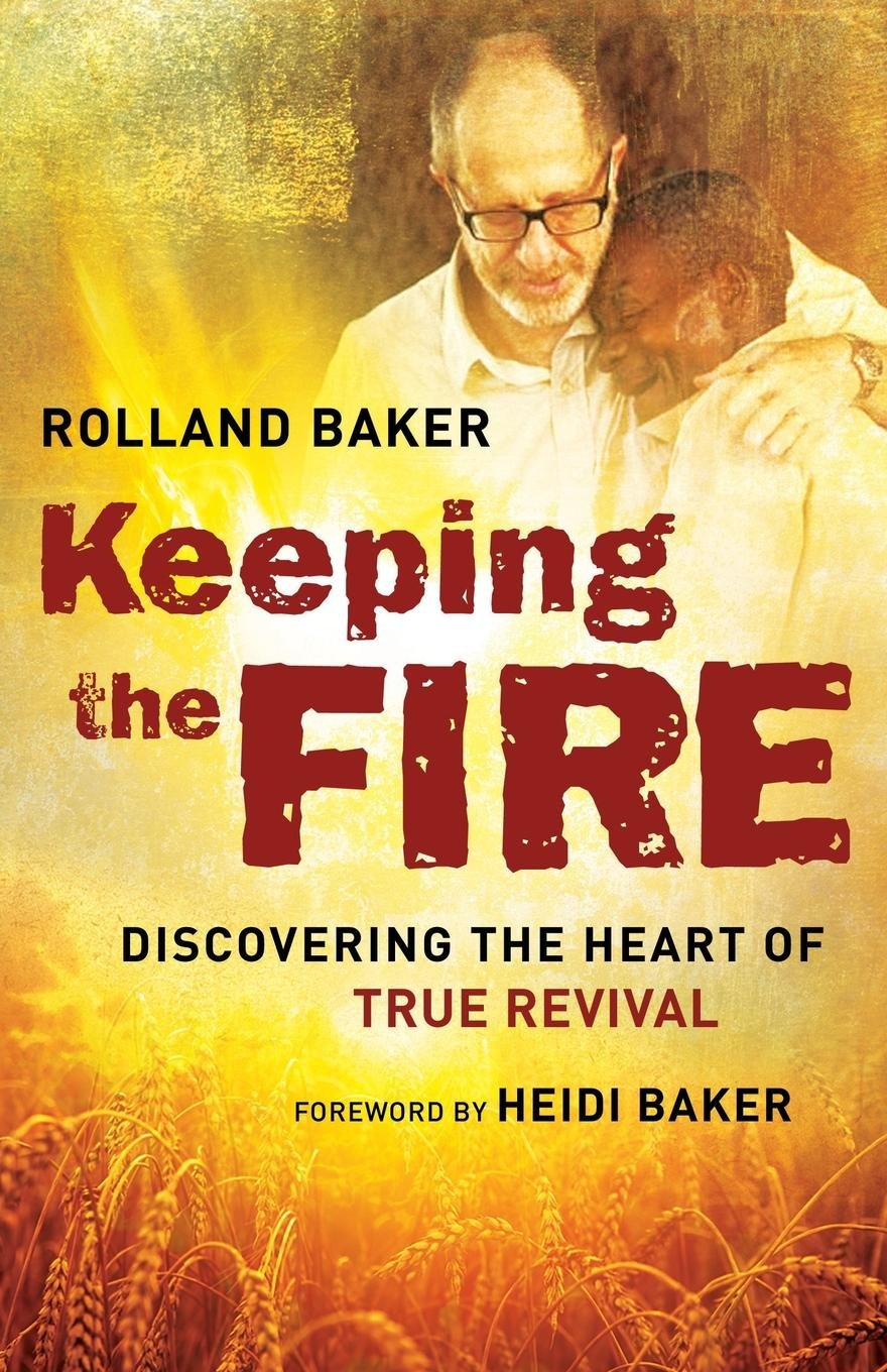Keeping the Fire: Discovering the Heart of True Revival PDF