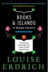 Books and Islands in Ojibwe Country: Traveling Through the Land of My Ancestors Kindle Edition