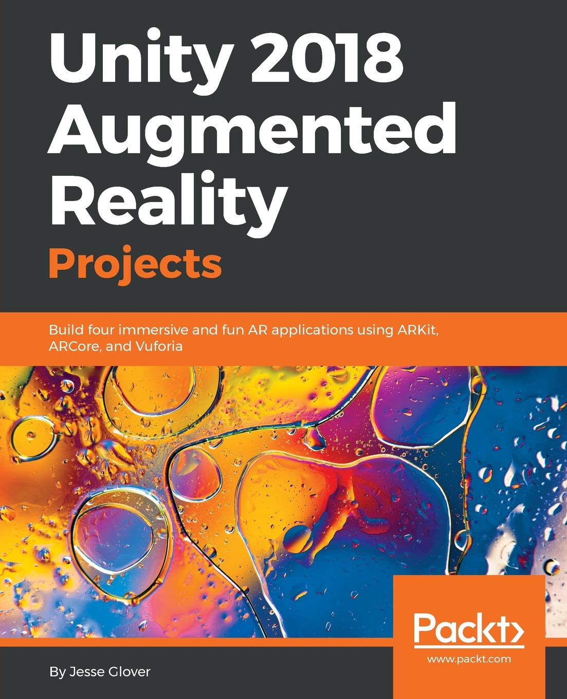 Buy Unity 2018 Augmented Reality Projects: Build four immersive and