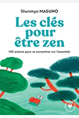 Les cles pour être zen - 100 actions pour se concentrer sur l'essentiel Pocket Book