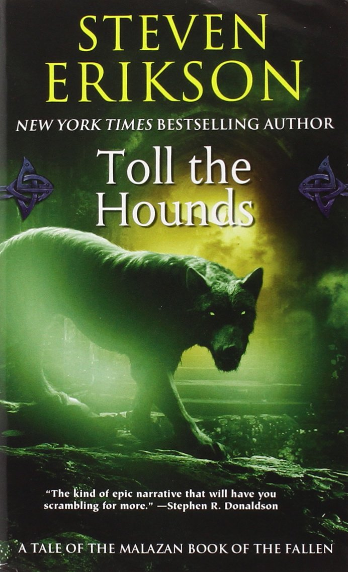 Toll The Hounds: Book Eight Of The Malazan Book Of The Fallen: Steven  Erikson: 9780765348852: Amazon: Books
