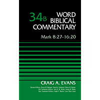 Mark 8:27-16:20, Volume 34B (Word Biblical Commentary)