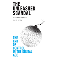 The Unleashed Scandal: The End of Control in the Digital Age